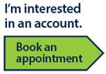 I'm interested in an account – book an appointment