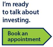 I'm ready to talk about investing. Book an appointment